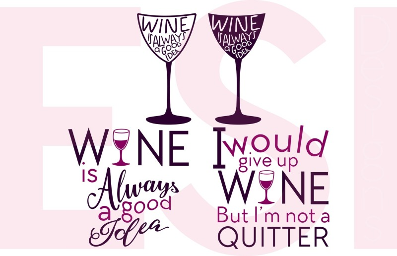 Wine Quotes - SVG, DXF, EPS  PNG - Cutting Files By ESI Designs