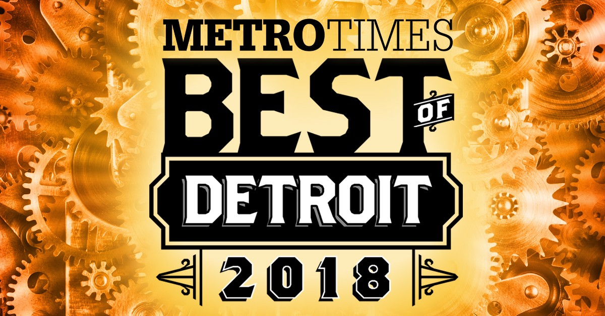 Best of Detroit 2018 Our readers pick the components that keep the