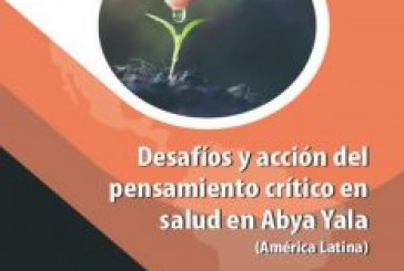 Desafíos y acción del pensamiento crítico en salud en Abya Yala