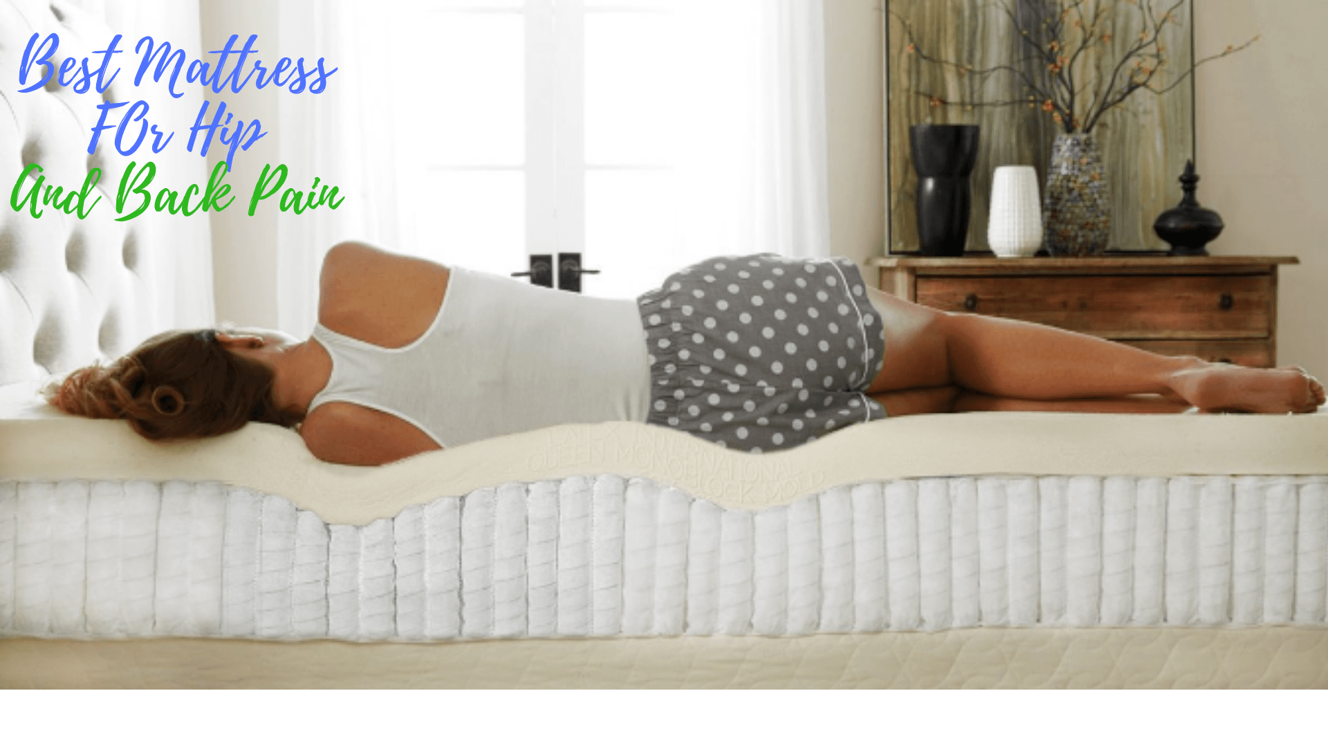 What Kind Of Mattress Is Good For Back Pain Best Mattress For Hip And Back Pain Best Mattress For Hip And Back