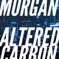 Review: Altered Carbon - Das Unsterblichkeitsprogramm | Richard Morgan (Buch)