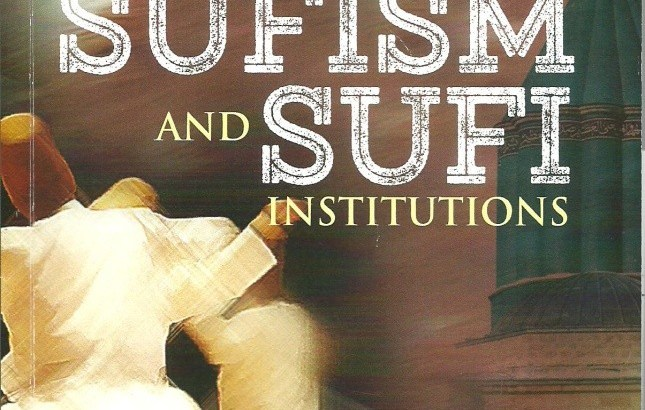 From Mosques to Khanqahs: The Origins and Rise of Sufism and Sufi Institutions Book Cover