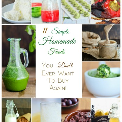 11 Simple Homemade Foods You Don't Ever Want to Buy Again!