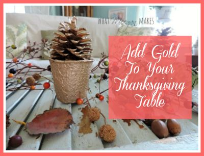 Add Gold To Your Thanksgiving Table