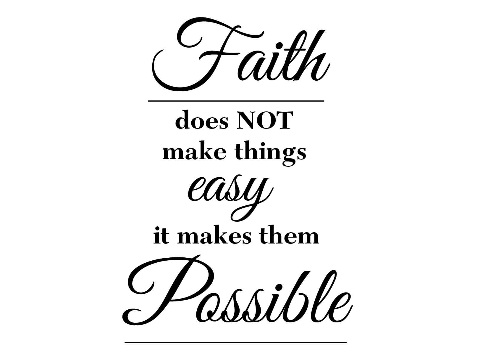 "Licht Taupe Woonkamer Muursticker ""faith Does Not Make Things Easy, It Makes"
