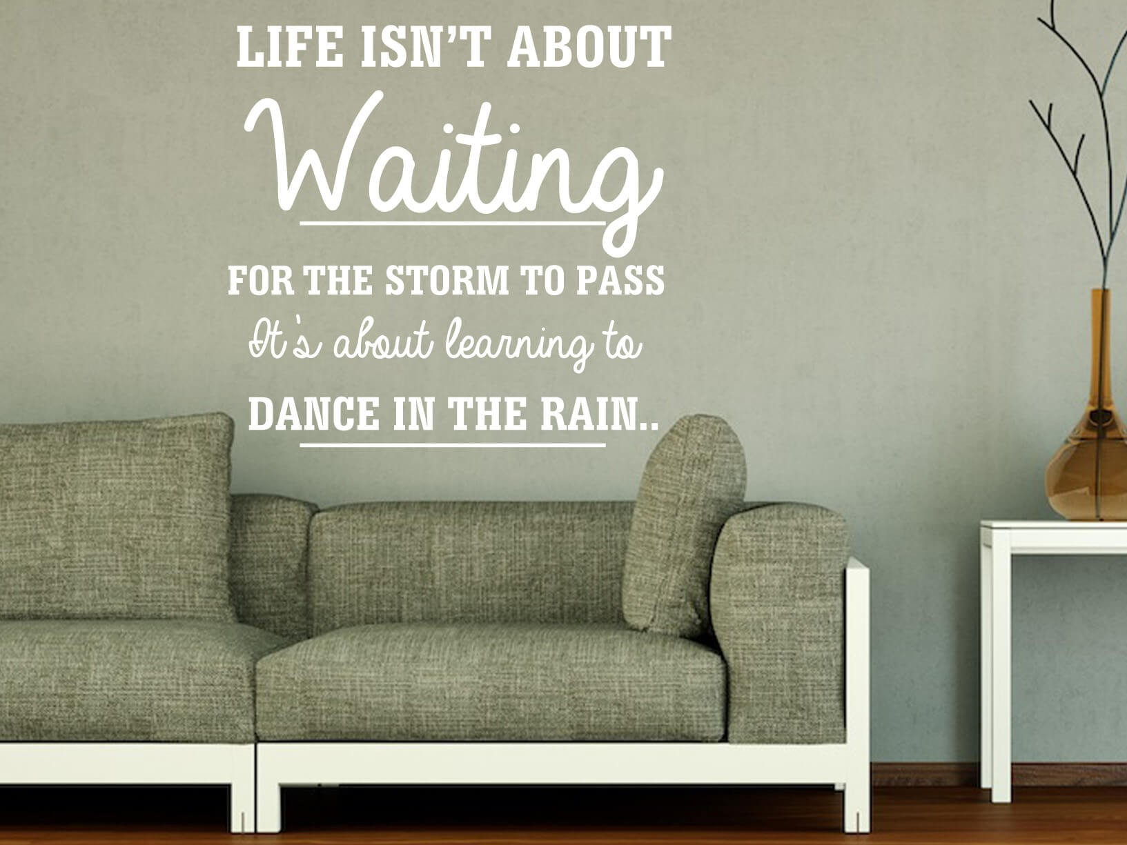 "Bruin Woonkamer Muursticker ""life Isn't About Waiting For The Storm To"