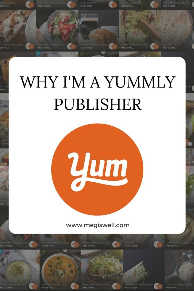 Why I'm a Yummly Publisher   www.megiswell.com