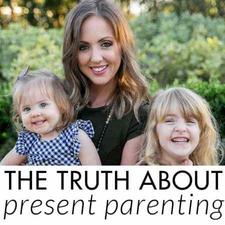 The Truth About Present Parenting
