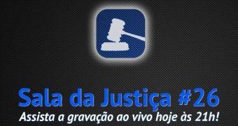 Assista a gravação ao vivo da Sala da Justiça #26 hoje às 21 h!