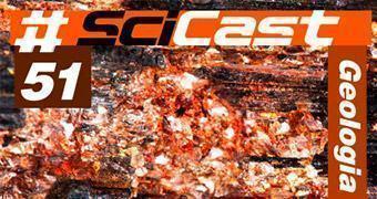 SciCast #51 — Geologia