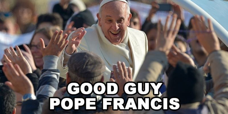 o-GOOD-GUY-POPE-FRANCIS-facebook800
