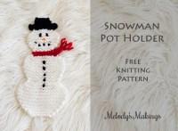 Snowman Pot Holder Free Pattern! (Knit & Crochet) | Melody ...