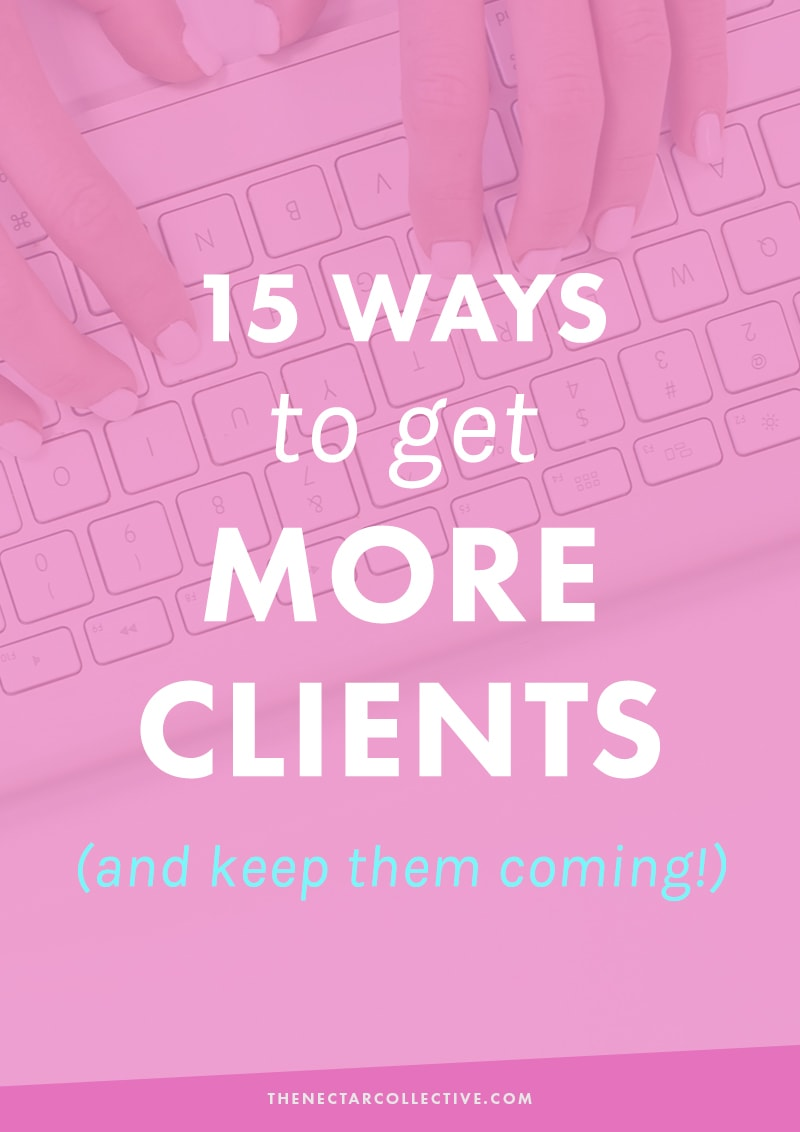 Get More 15 Effective Ways To Get More Clients And Keep Them Coming