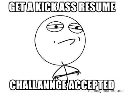 Get a kick ass resume Challannge accepted - Challenge Accepted HD 1