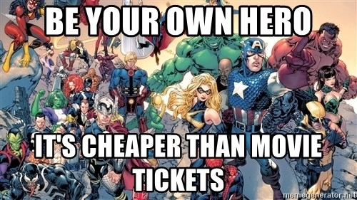 BE YOUR OWN HERO ITu0027S CHEAPER THAN MOVIE TICKETS - Marvel Universe - create your own movie ticket