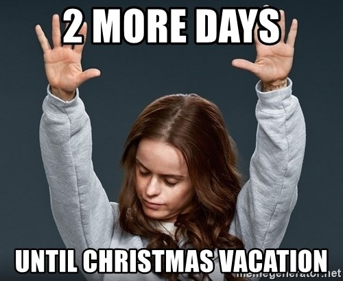 2 more days until christmas vacation orange is the new black