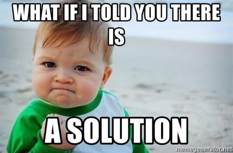 """Résultat de recherche d'images pour """"what if i told you i have a solution"""""""