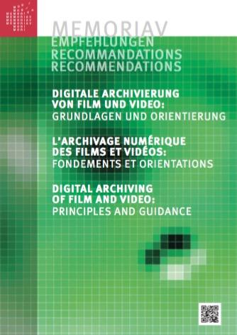 Memoriav - Memoriav RecommendationsDigital archiving of film and video