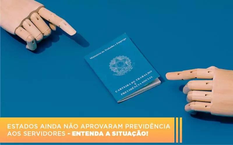 estados-ainda-nao-aprovaram-pervidencia-aos-servidores-entenda-a-situacao
