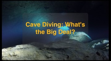 So You Want to Try Cave Diving?  Great!