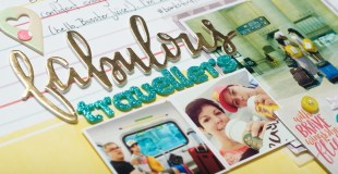 Scrapbooking Process: Fabulous Travellers