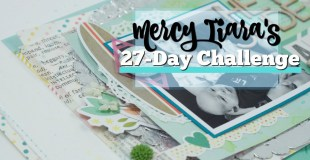 Mercy Tiara's 27-ay Challenge for August: Use a Handmade Embellie on a Summer Page