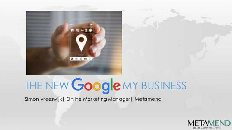 The NEW Google My Business Presentation