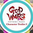 god-wars-future-past-character-trailer-3