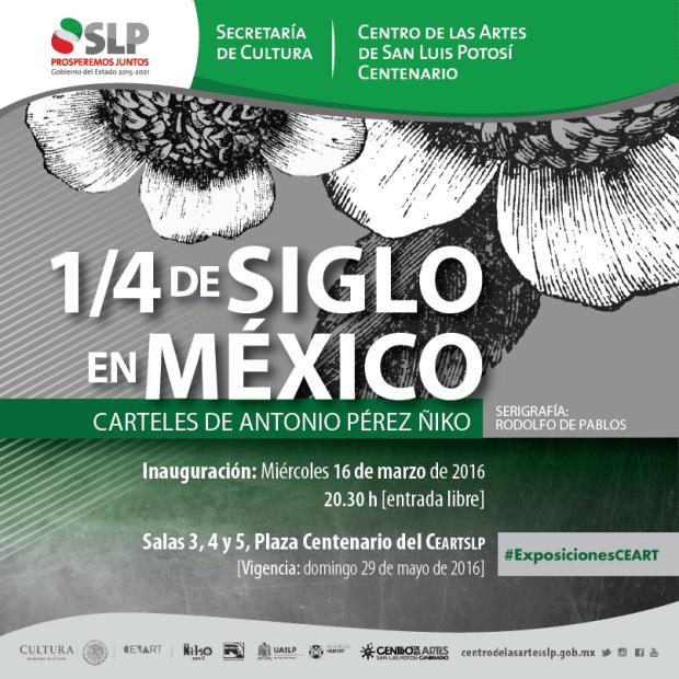 1/4 de siglo en México - Exposición de carteles @ Centro de las Artes de San Luis Potosí | San Luis Potosí | San Luis Potosí | México