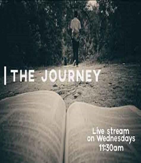 The Journey Live Stream Wednesdays on 11:30 a.m.