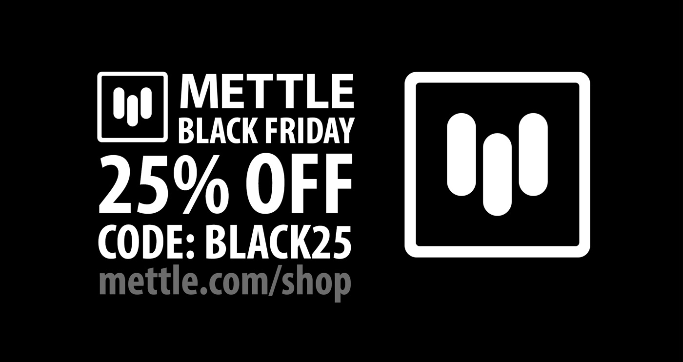 Black Friday Sale Mettle Black Friday Sale Mettle