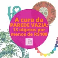 A cura da parede vazia: 13 objetos por menos de R$100