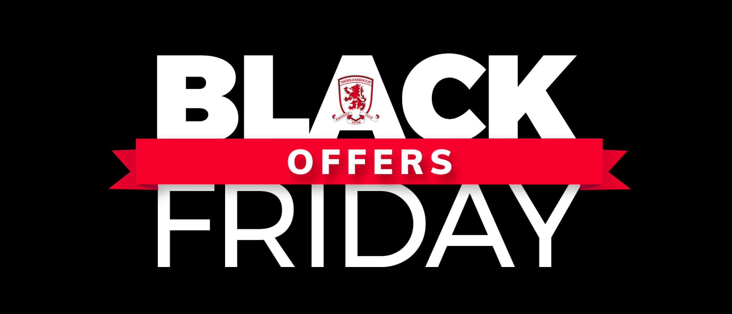 Black Frideay Black Friday Weekend At Mfc Middlesbrough Fc