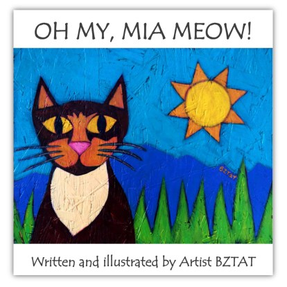 Mia Meow Children's Picture Book about a creative cat written and illustrated by Artist BZTAT