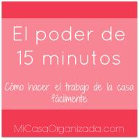 El Poder De 15 Minutos - Cómo Hacer El Trabajo De La Casa Fácilmente