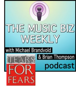 Music Biz Weekly Podcast Special Guest Curt Smith from Tears for Fears