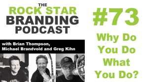 Why Do You Do What You Do? On The Rock Star Branding Podcast