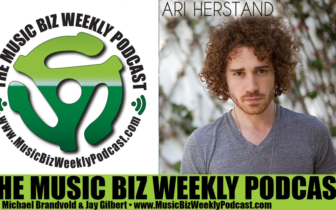 Ep. 223 Ari Herstand and His Secret on How to Approach Social Media as a Musician