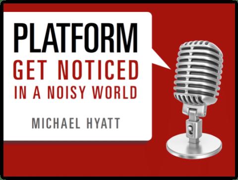 Michael Hyatt: Platform