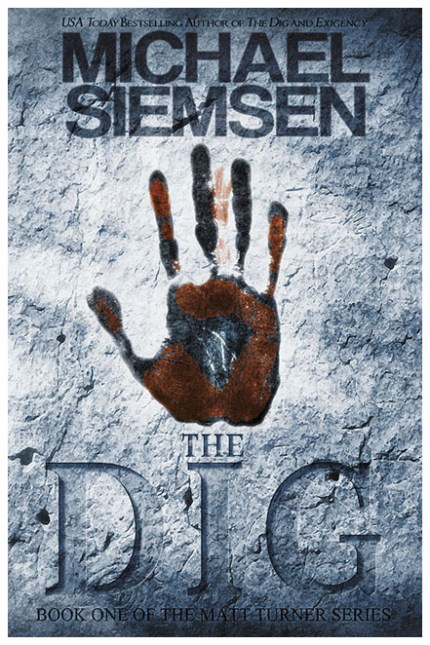 The Dig (Book One of the Matt Turner Series) by Michael Siemsen