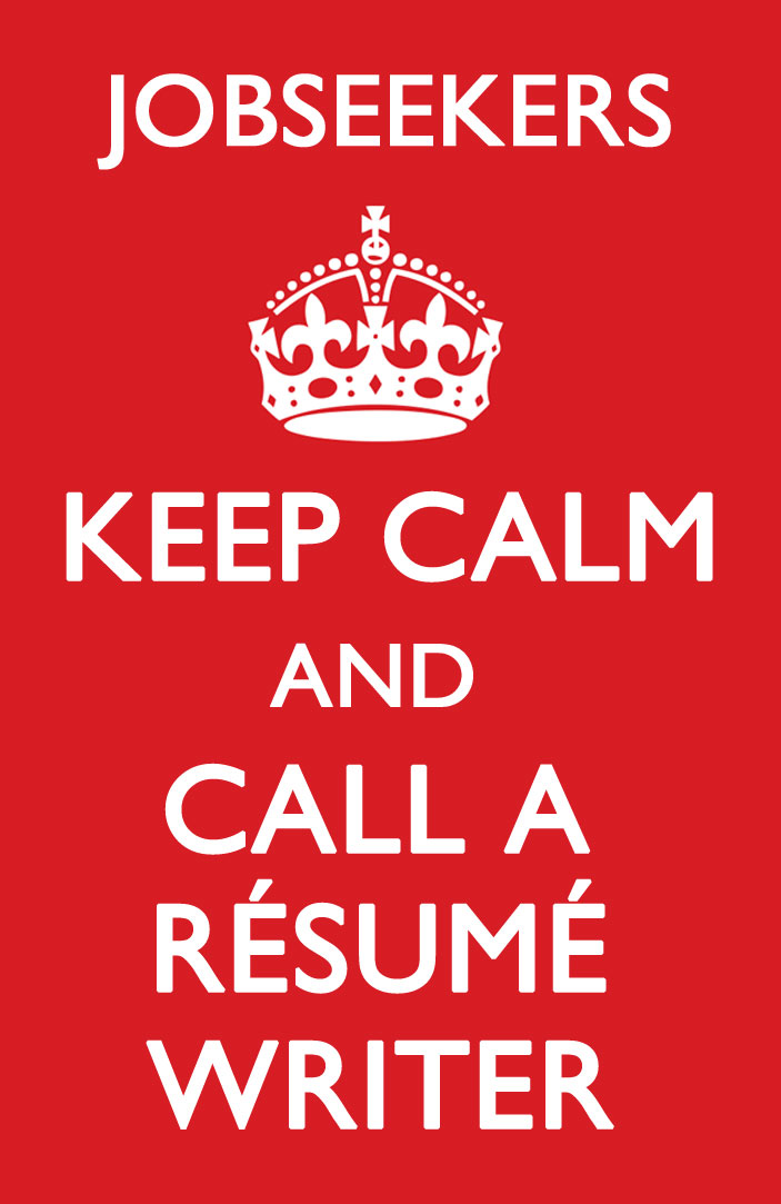 KEEP CALM AND CALL A RESUME WRITER MCK Resume Service  Career