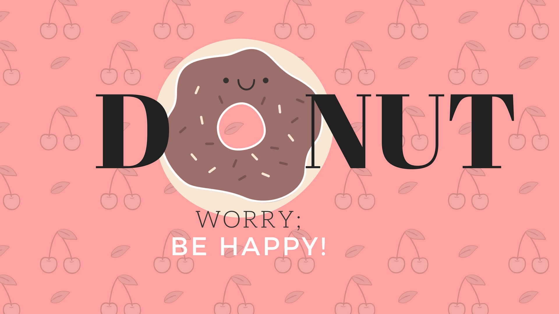 Quote Wallpaper Computer Donut Worry Be Happy Michelle Amp Serena S Wallpapers