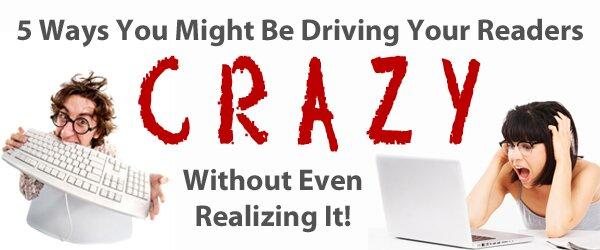 DriveYourReadersCrazy