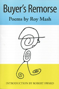 """Buyer's Remorse,"" poems by Roy Mash"