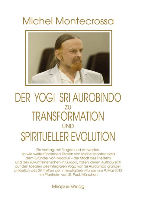 Der Yogi Sri Aurobindo zu Transformation und spiritueller Evolution