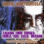 Talking Four Curses: Ebola, Isis, Gaza, Ukraine