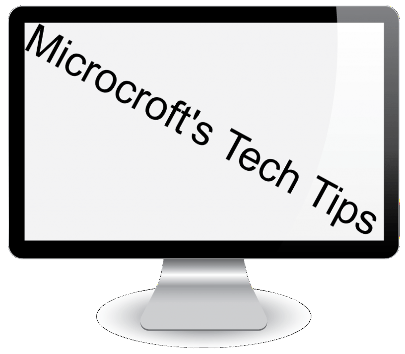 Microcroft Tech Tips