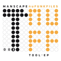Manscape – Tool EP – nuFunkFiles 003