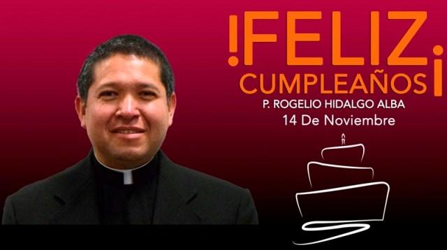 ¡FELIZ CUMPLEAÑOS PADRE ROGELIO HIDALGO!