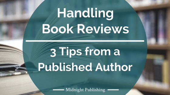 3 Tips from a Published Author on Handling Book Reviews